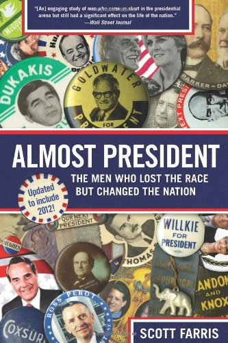9780762780969: Almost President: The Men Who Lost The Race But Changed The Nation
