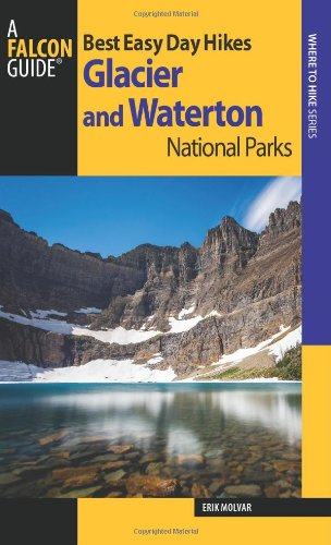 9780762780990: Best Easy Day Hikes Glacier and Waterton Lakes National Parks (Best Easy Day Hikes Series)