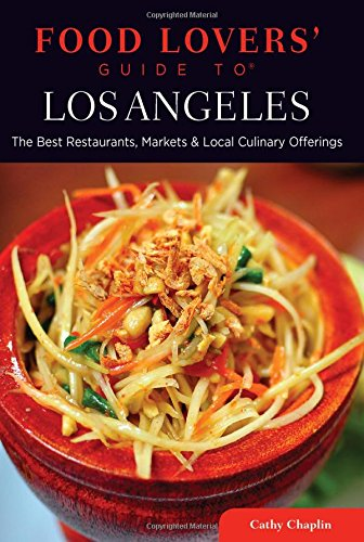 9780762781126: Food Lovers' Guide to Los Angeles: The Best Restaurants, Markets & Local Culinary Offerings