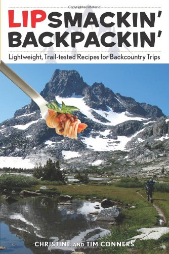 9780762781324: Lipsmackin' Backpackin': Lightweight, Trail-Tested Recipes for Backcountry Trips
