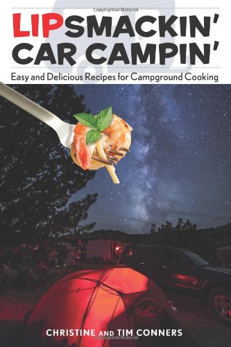 9780762781331: Lipsmackin' Car Campin': Easy And Delicious Recipes For Campground Cooking