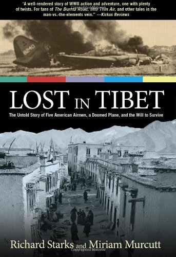 9780762781348: Lost in Tibet: The Untold Story Of Five American Airmen, A Doomed Plane, And The Will To Survive