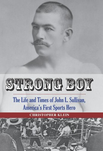 9780762781522: Strong Boy: The Life and Times of John L. Sullivan, America's First Sports Hero