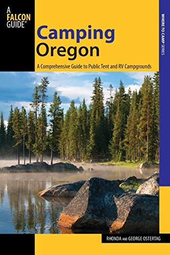 9780762781584: Camping Oregon: A Comprehensive Guide To Public Tent And Rv Campgrounds (State Camping Series)