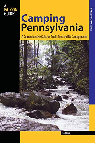 9780762781591: Camping Pennsylvania: A Comprehensive Guide To Public Tent And RV Campgrounds (State Camping Series)