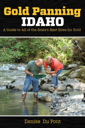 9780762781768: Gold Panning Idaho: A Guide to 40 of the State's Best Sites for Gold