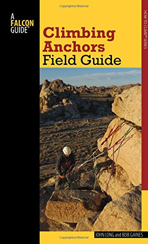 9780762782086: Climbing Anchors Field Guide (How To Climb Series)