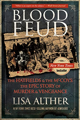 9780762782253: Blood Feud: The Hatfields And The Mccoys: The Epic Story Of Murder And Vengeance (2012)