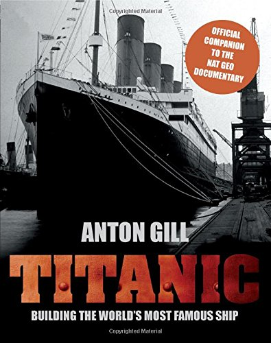 9780762782321: Titanic: Building The World's Most Famous Ship