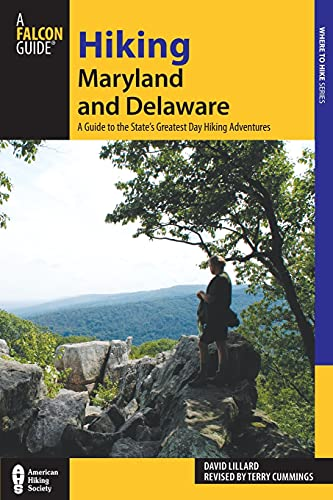 9780762782413: Hiking Maryland and Delaware: A Guide To The States' Greatest Day Hiking Adventures (State Hiking Guides Series)