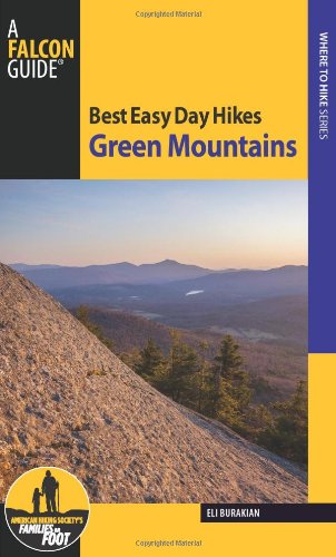 Best Easy Day Hikes Green Mountains (Best Easy Day Hikes Series): Burakian, Eli