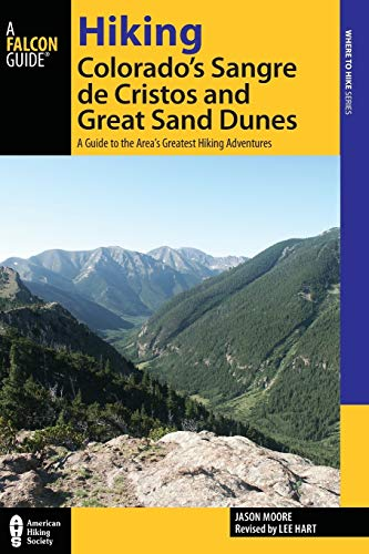 9780762782550: Hiking Colorado's Sangre de Cristos and Great Sand Dunes: A Guide to the Area's Greatest Hiking Adventures (Regional Hiking Series)