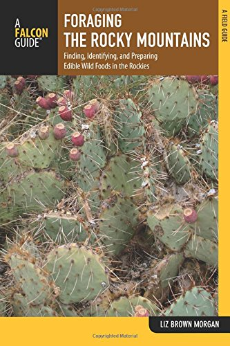 9780762782604: Foraging the Rocky Mountains: Finding, Identifying, And Preparing Edible Wild Foods In The Rockies (Foraging Series)