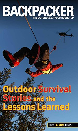 9780762782673: Backpacker Magazine's Outdoor Survival Stories and the Lessons Learned (Backpacker Magazine Series)