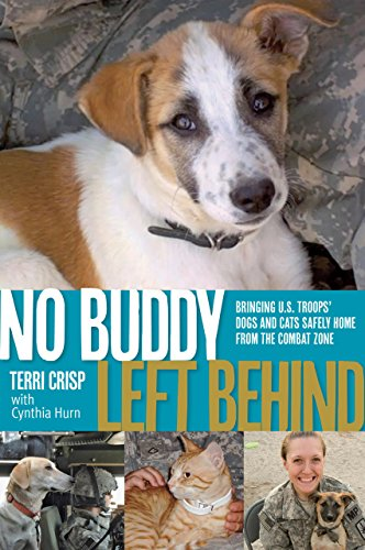 9780762782789: No Buddy Left Behind: Bringing U.S. Troops' Dogs And Cats Safely Home From The Combat Zone