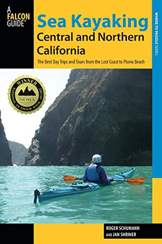 9780762782802: Sea Kayaking Central and Northern California: The Best Days Trips and Tours from the Lost Coast to Pismo Beach (Regional Sea Kayaking Series)