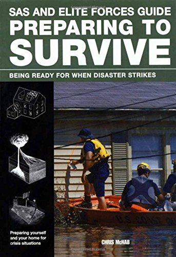 9780762782826: SAS and Elite Forces Guide Preparing to Survive: Being Ready For When Disaster Strikes