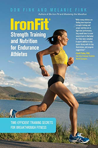 9780762782949: IronFit Strength Training and Nutrition for Endurance Athletes: Time-Efficient Training Secrets for Breakthrough Fitness