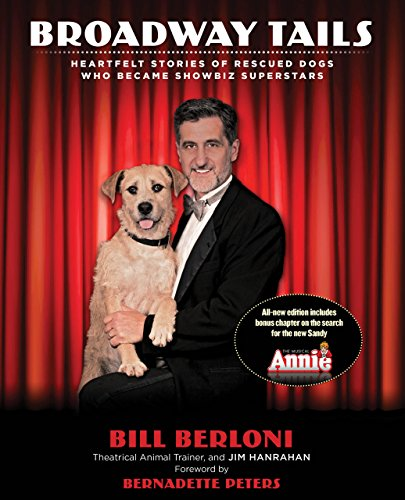 9780762783083: Broadway Tails: Heartfelt Stories Of Rescued Dogs Who Became Showbiz Superstars