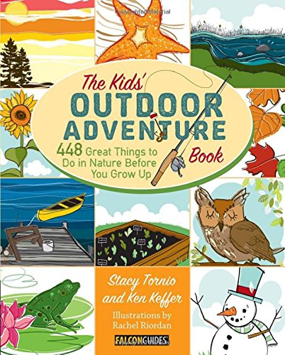 9780762783526: Kids' Outdoor Adventure Book: 448 Great Things to Do in Nature Before You Grow Up