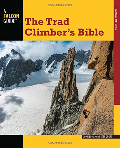 9780762783724: The Trad Climber's Bible