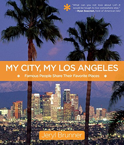 9780762784226: My City, My Los Angeles: Famous People Share Their Favorite Places