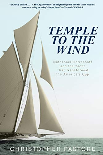 Temple to the Wind: Nathanael Herreshoff And The Yacht That Transformed The America?S Cup