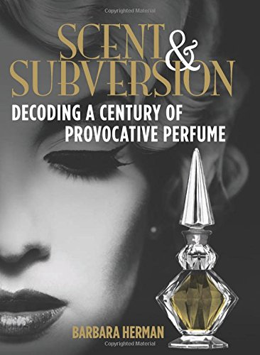 9780762784387: Scent and Subversion: Decoding a Century of Provocative Perfume