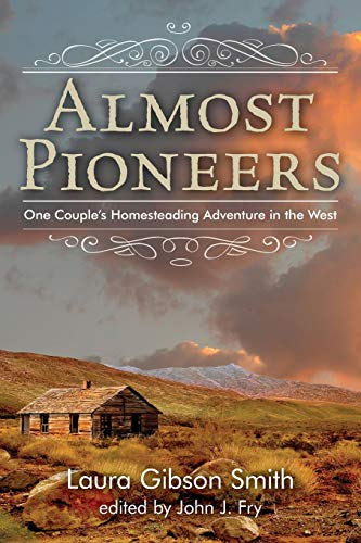 9780762784394: Almost Pioneers: One Couple's Homesteading Adventure In The West