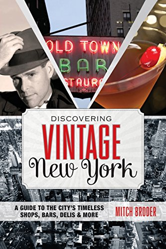 9780762784547: Discovering Vintage New York: A Guide To The City's Timeless Shops, Bars, Delis & More