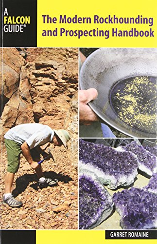 9780762784707: Modern Rockhounding and Prospecting Handbook (Falcon Guides)