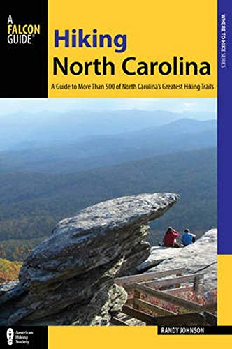 9780762784776: Hiking North Carolina: A Guide to More Than 500 of North Carolina's Greatest Hiking Trails (State Hiking Guides Series)