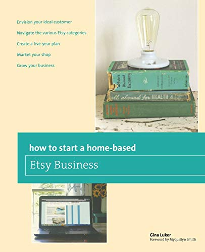 9780762784837: How to Start a Home-based Etsy Business (Home-Based Business Series)