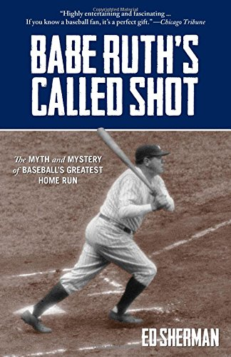 9780762785391: Babe Ruth's Called Shot: The Myth And Mystery Of Baseball's Greatest Home Run