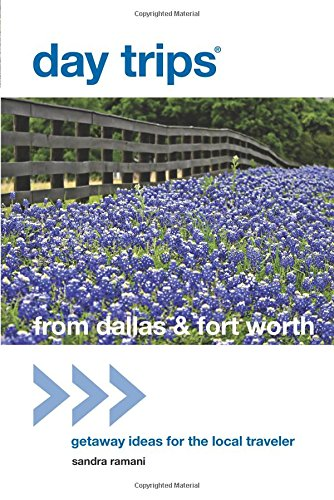 9780762786381: Day Trips from Dallas & Fort Worth: Getaway Ideas for the Local Traveler