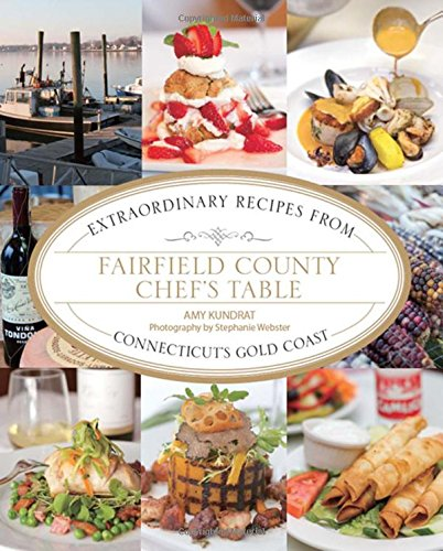 9780762786411: Fairfield County Chef's Table: Extraordinary Recipes From Connecticut's Gold Coast