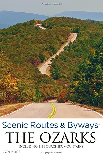 9780762786527: Scenic Routes & Byways the Ozarks: Including The Ouachita Mountains