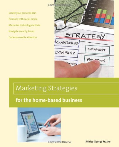 9780762786619: Marketing Strategies for the Home-based Business (Home-Based Business Series)