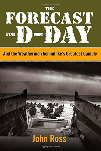 9780762786633: The Forecast for D-Day: And the Weatherman Behind Ike's Greatest Gamble