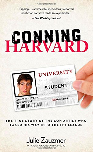9780762786763: Conning Harvard: The True Story of the Con Artist Who Faked His Way into the Ivy League