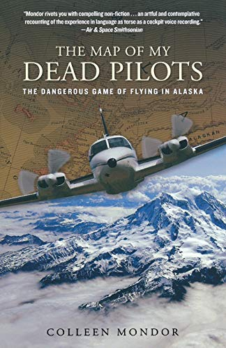 9780762786862: Map of My Dead Pilots: The Dangerous Game of Flying In Alaska