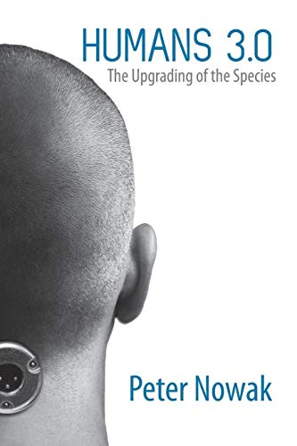 9780762787005: Humans 3.0: The Upgrading of Our Species