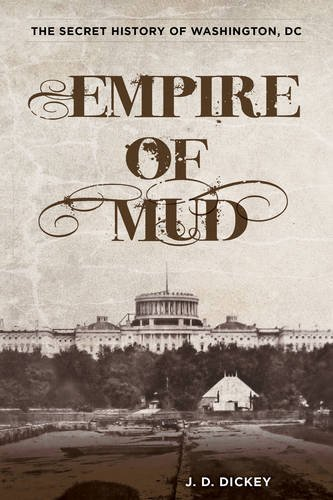 9780762787012: Empire of Mud: The Secret History of Washington, DC