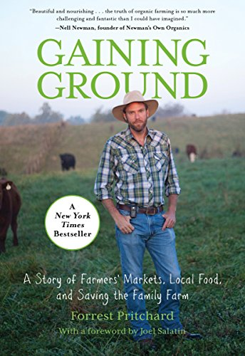 9780762787258: Gaining Ground: A Story Of Farmers' Markets, Local Food, And Saving The Family Farm