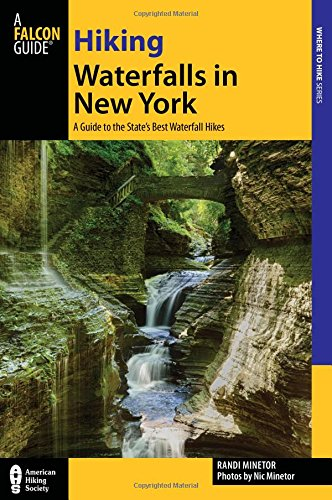 9780762787500: Hiking Waterfalls in New York: A Guide To The State's Best Waterfall Hikes