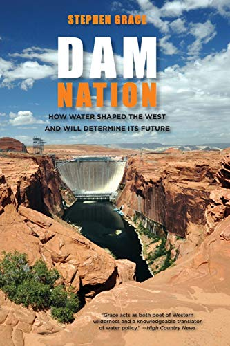 9780762787623: Dam Nation: How Water Shaped The West And Will Determine Its Future