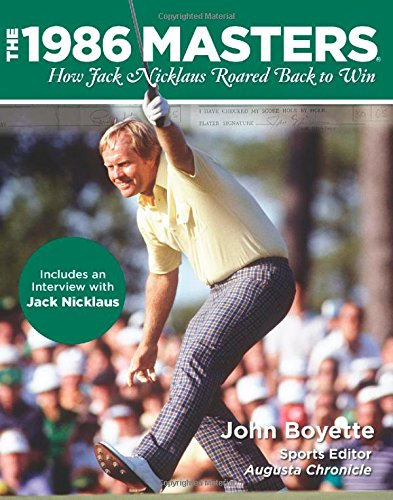 9780762787814: 1986 Masters: How Jack Nicklaus Roared Back to Win