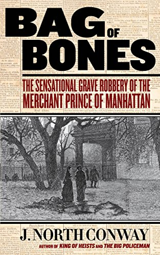 9780762787821: Bag of Bones: The Sensational Grave Robbery Of The Merchant Prince Of Manhattan