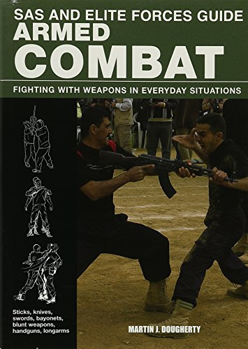 9780762787845: SAS and Elite Forces Guide Armed Combat: Fighting With Weapons in Everyday Situations