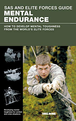 9780762787852: SAS and Elite Forces Guide Mental Endurance: How to Develop Mental Toughness from the World's Elite Forces